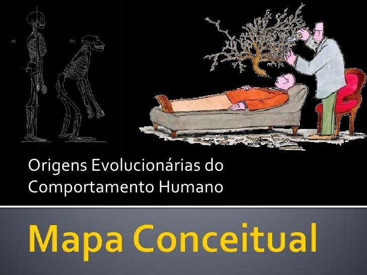 Origens Evolucionárias do Comportamento Humano