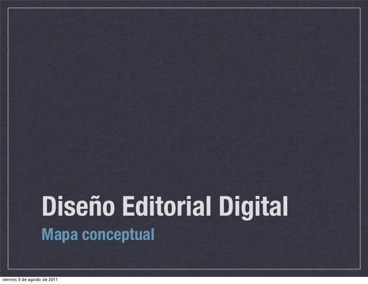 Diseño Editorial Digital                   Mapa conceptualviernes 5 de agosto de 2011