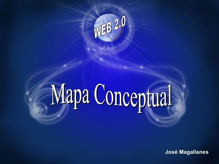 WEB 2.0 Mapa Conceptual José Magallanes