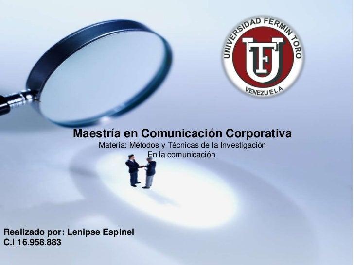 Maestría en Comunicación Corporativa                     Materia: Métodos y Técnicas de la Investigación                  ...