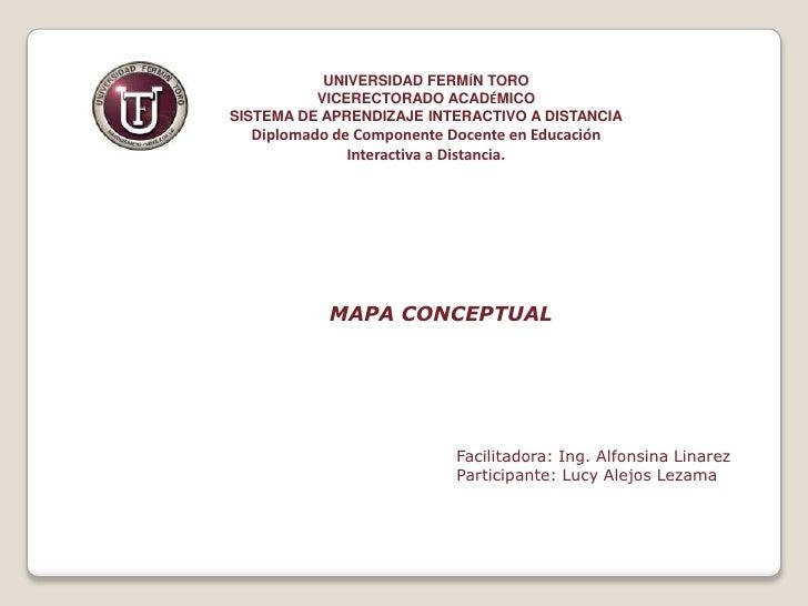 UNIVERSIDAD FERMÍN TORO<br />VICERECTORADO ACADÉMICO<br />SISTEMA DE APRENDIZAJE INTERACTIVO A DISTANCIA<br />Diplomado de...