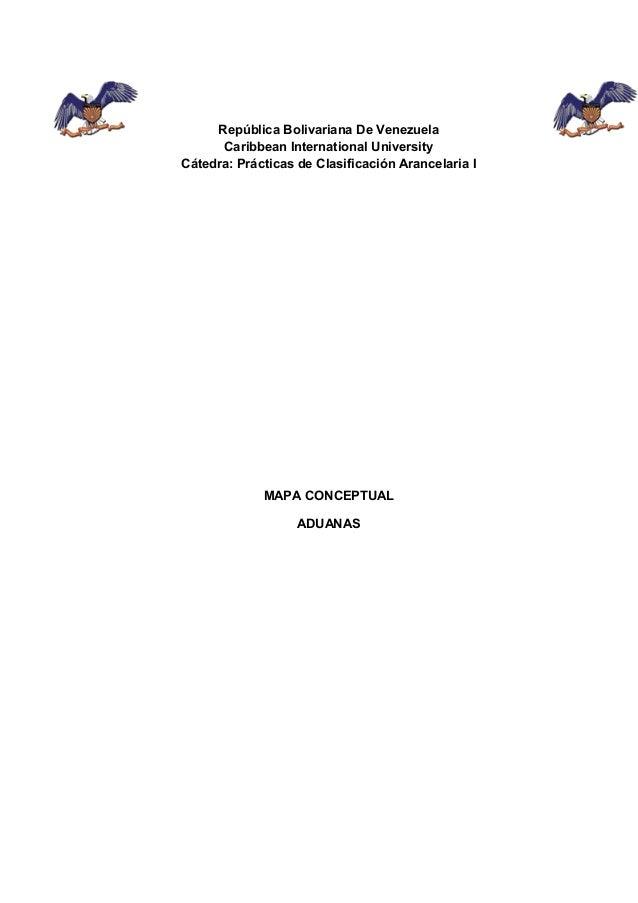 República Bolivariana De Venezuela Caribbean International University Cátedra: Prácticas de Clasificación Arancelaria I MA...