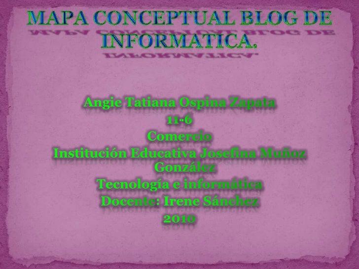 Angie Tatiana Ospina Zapata<br />11-6<br />Comercio<br />Institución Educativa Josefina Muñoz González<br />Tecnología e i...