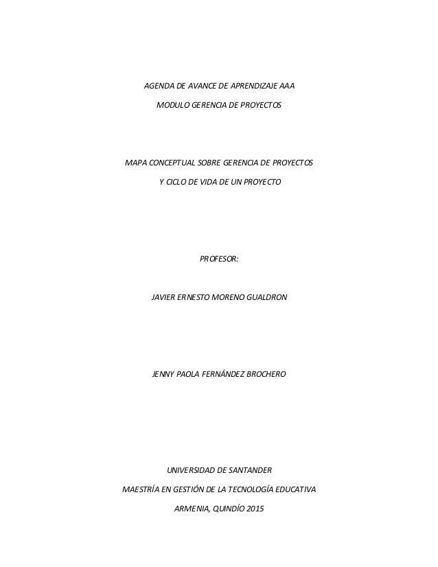 AGENDA DE AVANCE DE APRENDIZAJE AAA MODULO GERENCIA DE PROYECTOS MAPA CONCEPTUAL SOBRE GERENCIA DE PROYECTOS Y CICLO DE VI...