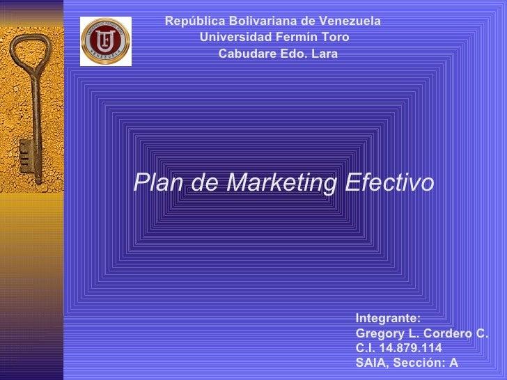 República Bolivariana de Venezuela      Universidad Fermín Toro          Cabudare Edo. LaraPlan de Marketing Efectivo     ...