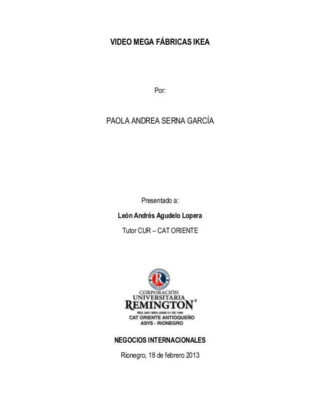 VIDEO MEGA FÁBRICAS IKEA               Por:PAOLA ANDREA SERNA GARCÍA          Presentado a:  León Andrés Agudelo Lopera   ...