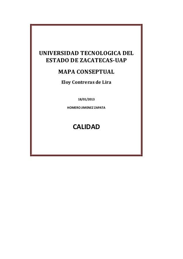 UNIVERSIDAD TECNOLOGICA DEL  ESTADO DE ZACATECAS-UAP     MAPA CONSEPTUAL      Eloy Contreras de Lira             18/01/201...