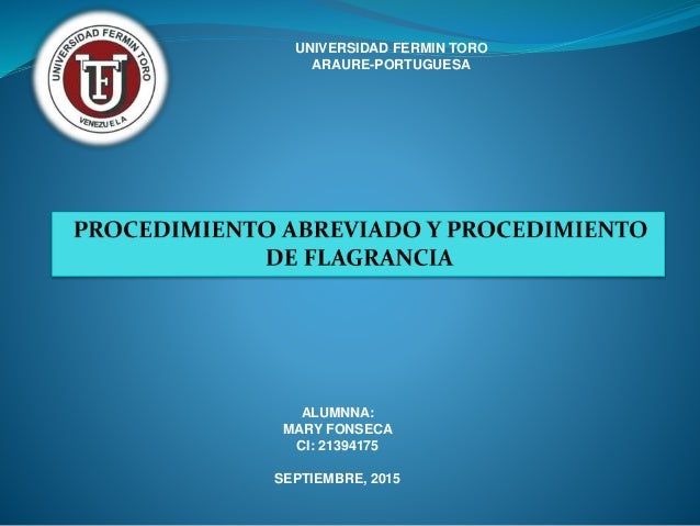 UNIVERSIDAD FERMIN TORO ARAURE-PORTUGUESA ALUMNNA: MARY FONSECA CI: 21394175 SEPTIEMBRE, 2015