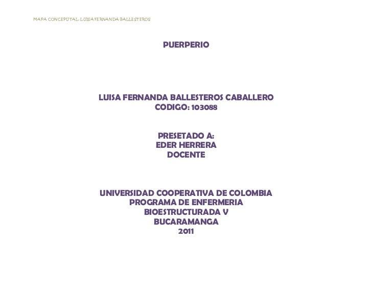 MAPA CONCEPUTAL, LUISA FERNANDA BALLESTEROS                                               PUERPERIO                       ...