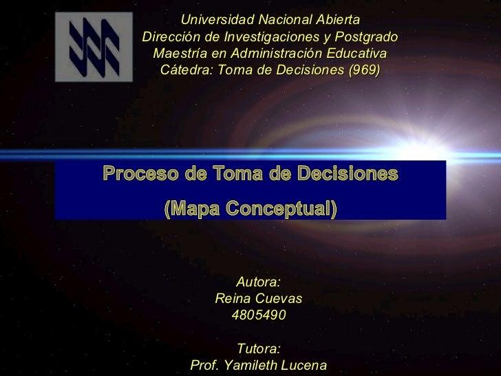 Universidad Nacional Abierta Dirección de Investigaciones y Postgrado Maestría en Administración Educativa Cátedra: Toma d...