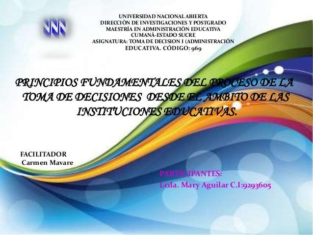 PRINCIPIOS FUNDAMENTALES DEL PROCESO DE LA  TOMA DE DECISIONES DESDE EL AMBITO DE LAS  INSTITUCIONES EDUCATIVAS.  PARTICIP...