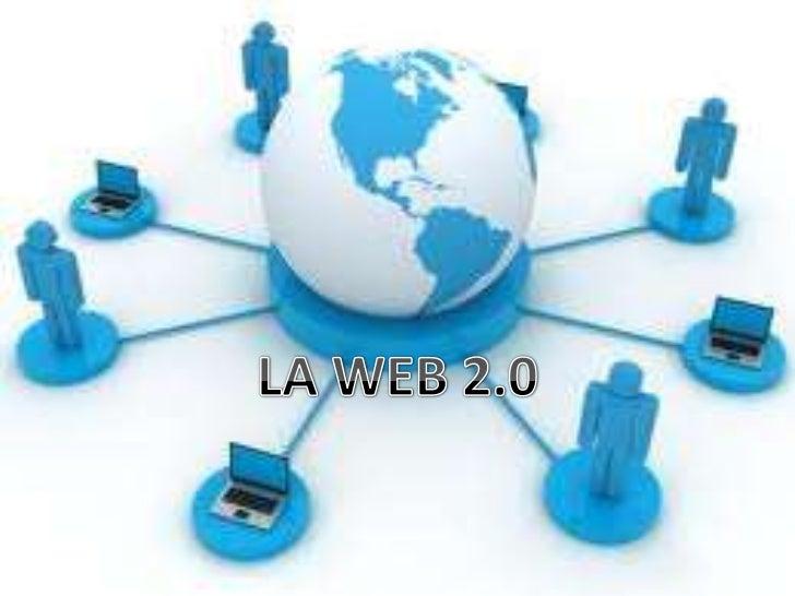 QUÉ ES LA WEB 2.0?Herramienta colaborativa que permite compartirinformación. Es considerada la Segunda Generación de laweb...