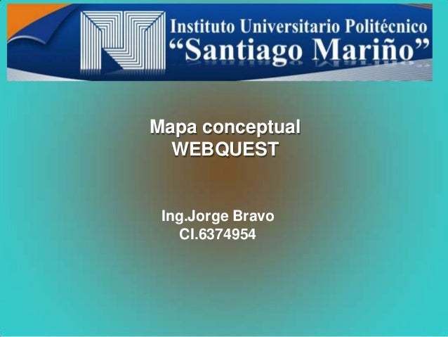 Mapa conceptual WEBQUEST Ing.Jorge Bravo CI.6374954