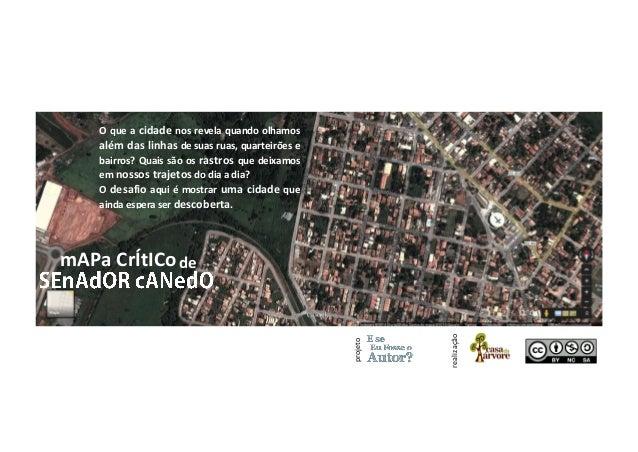 mAPa CrÍtICo  projeto  realização  O que a cidade nos revela quando olhamos além das linhas de suas ruas, quarteirões e ba...