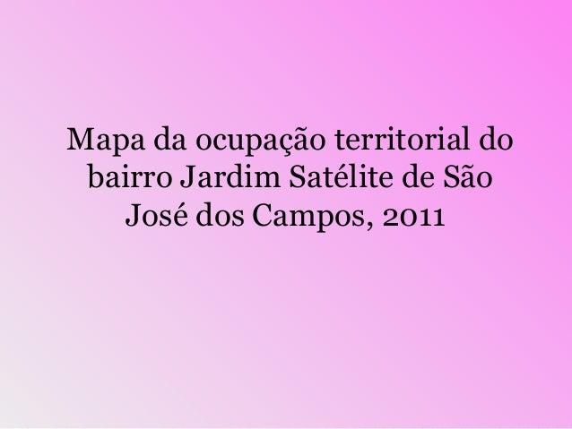 Mapa da ocupação territorial do bairro Jardim Satélite de São José dos Campos, 2011