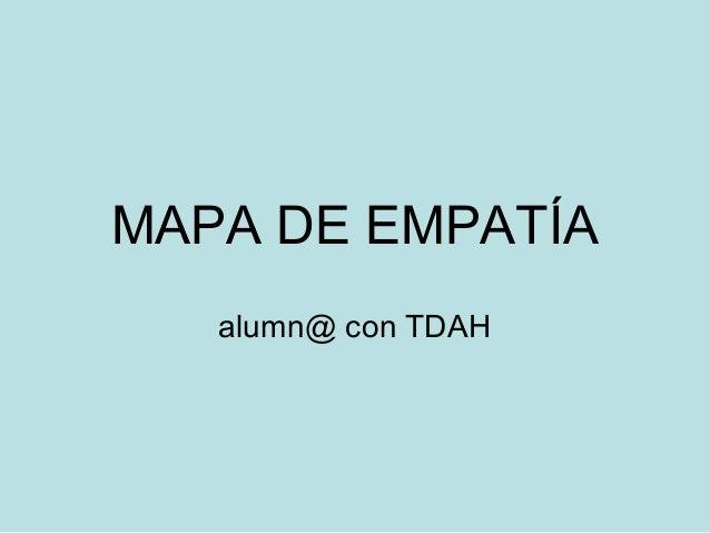 MAPA DE EMPATÍA alumn@ con TDAH