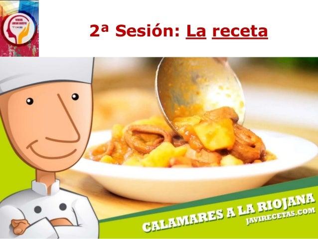 2ª Sesión: La receta
