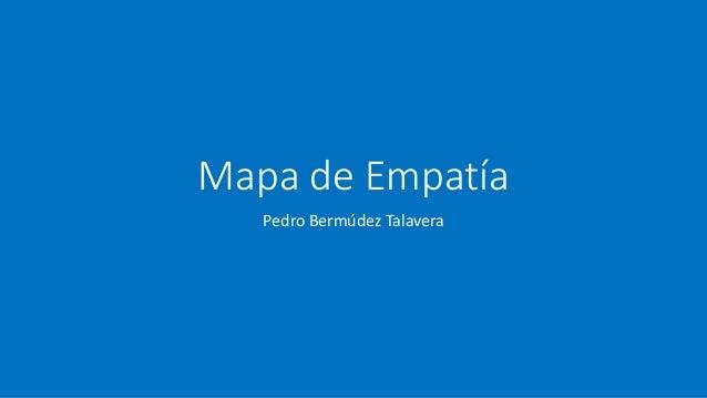 Mapa de Empatía Pedro Bermúdez Talavera