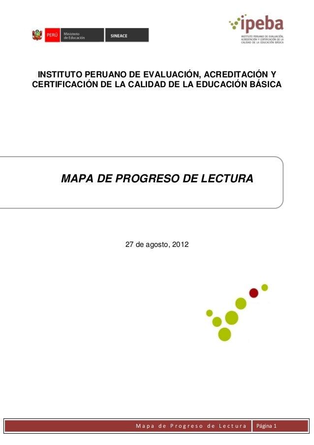 INSTITUTO PERUANO DE EVALUACIÓN, ACREDITACIÓN YCERTIFICACIÓN DE LA CALIDAD DE LA EDUCACIÓN BÁSICA     MAPA DE PROGRESO DE ...