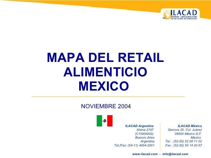 MAPA DEL RETAIL ALIMENTICIO MEXICO  ILACAD Argentina   Alsina 2197  (C1090AAG)  Buenos Aires Argentina Tel./Fax: (54-11) 4...