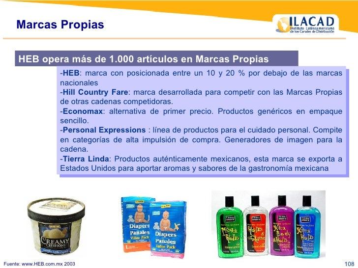 Marcas Propias Fuente: www.HEB.com.mx 2003 Las acciones de  Mercadotecnia  incluyen  HEB opera más de 1.000 artículos en M...