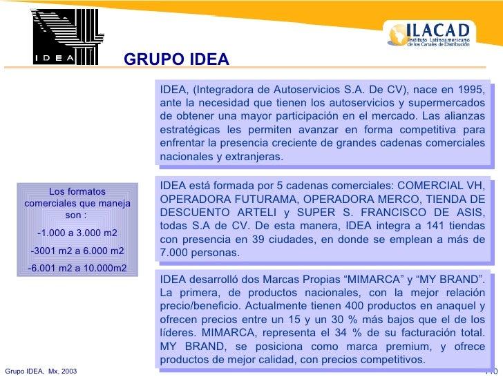 GRUPO IDEA  IDEA, (Integradora de Autoservicios S.A. De CV), nace en 1995, ante la necesidad que tienen los autoservicios ...