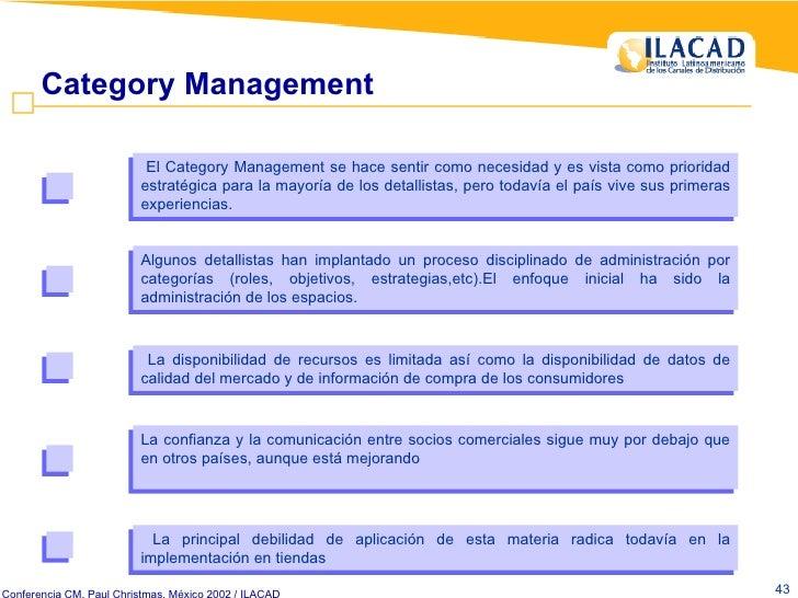 Category Management  El Category Management se hace sentir como necesidad y es vista como prioridad estratégica para la ma...
