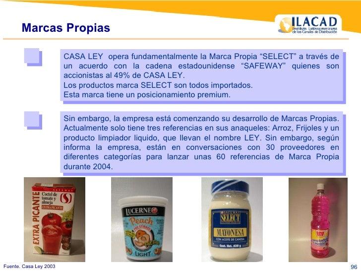 """Fuente. Casa Ley 2003 Marcas Propias CASA LEY  opera fundamentalmente la Marca Propia """"SELECT"""" a través de un acuerdo con ..."""