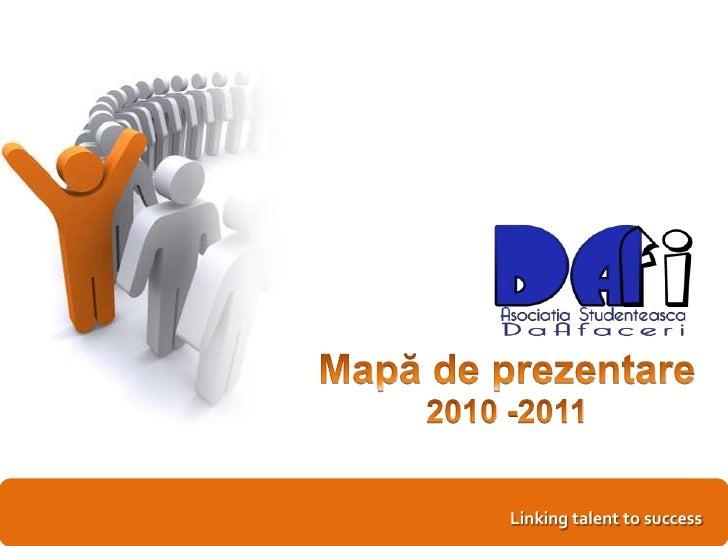 Mapă de prezentare<br />2010 -2011<br />Linking talent to success<br />
