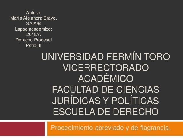 UNIVERSIDAD FERMÍN TORO VICERRECTORADO ACADÉMICO FACULTAD DE CIENCIAS JURÍDICAS Y POLÍTICAS ESCUELA DE DERECHO Procedimien...