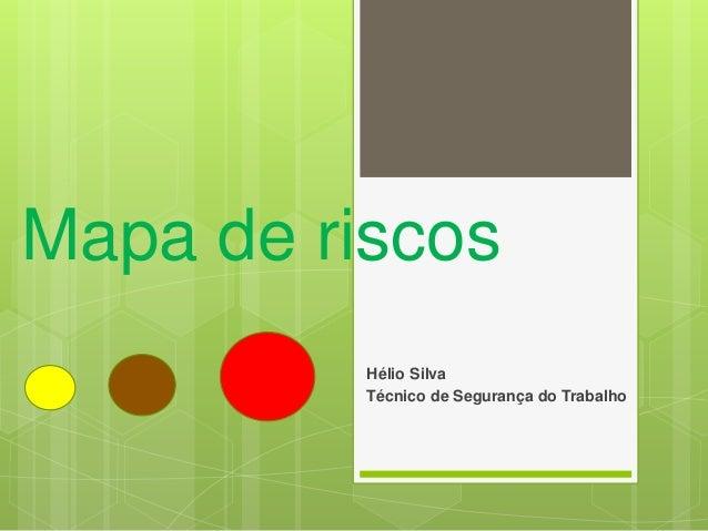 Mapa de riscos Hélio Silva Técnico de Segurança do Trabalho