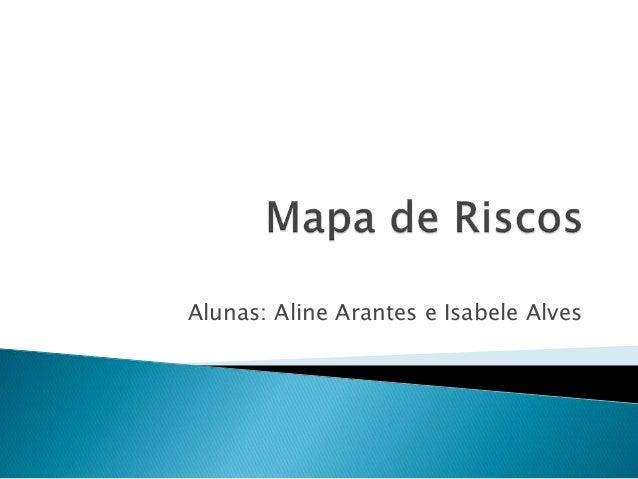 Alunas: Aline Arantes e Isabele Alves