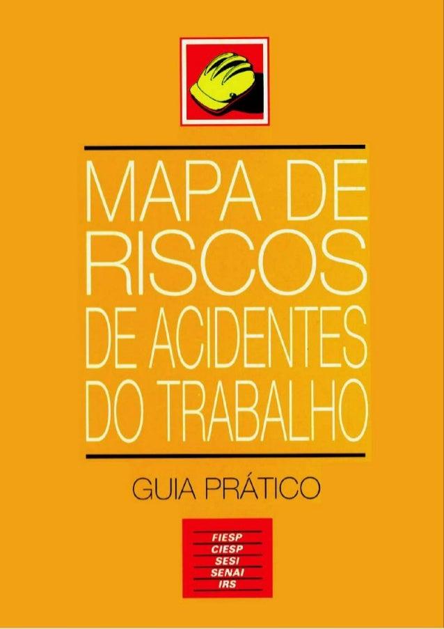 7   ) Í nz       MAPA DE RISCOS DE ACIDENTES DO TRABALHO GUIA ... cc58a0f99c
