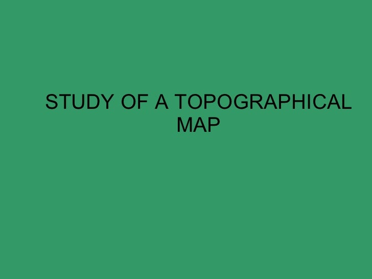 STUDY OF A TOPOGRAPHICAL MAP
