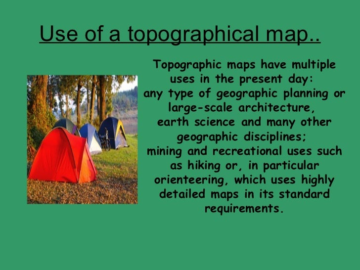 Topographic Map Uses.Map A Diagram 1