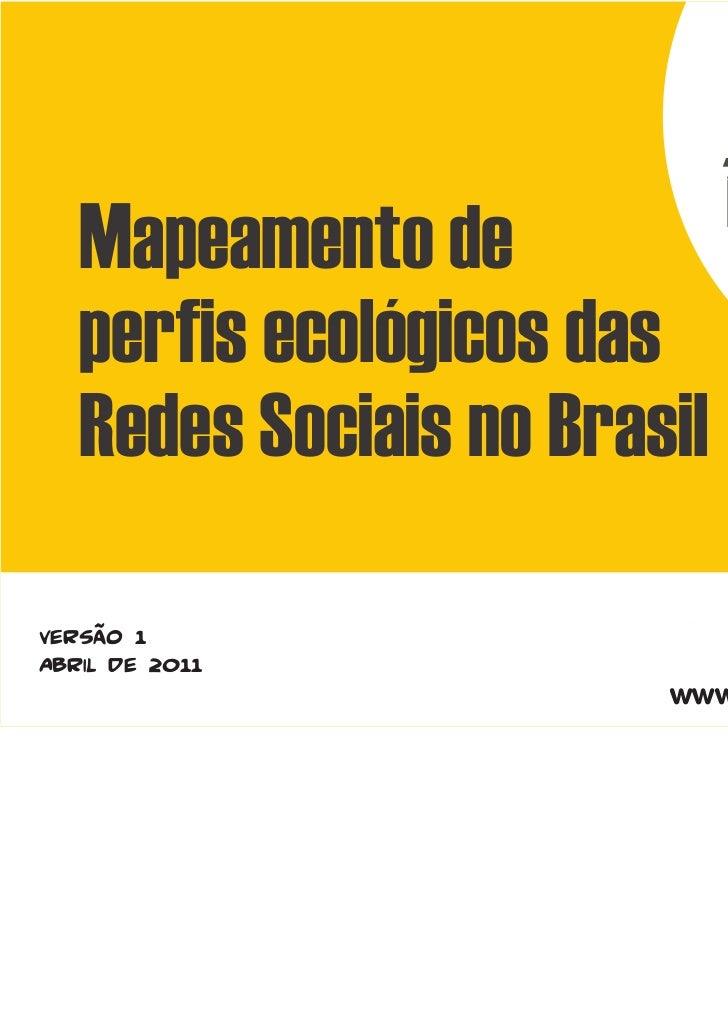 #Mapa                             Ecorede   Mapeamento de   perfis ecológicos das   Redes Sociais no BrasilVersão 1Abril d...