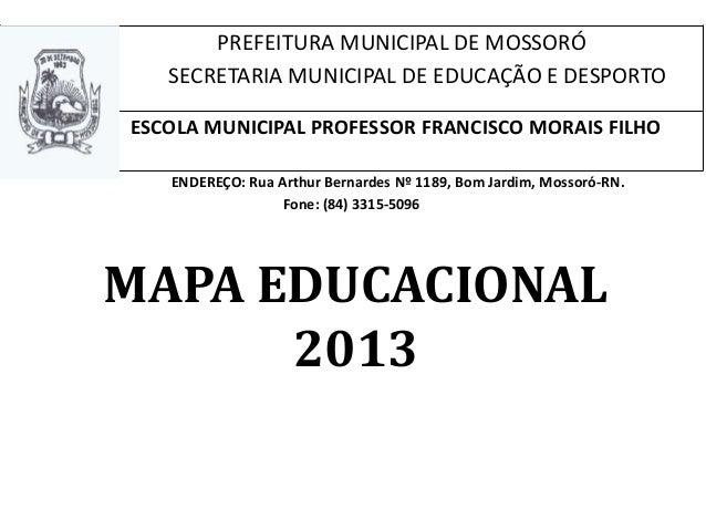 PREFEITURA MUNICIPAL DE MOSSORÓ SECRETARIA MUNICIPAL DE EDUCAÇÃO E DESPORTO ESCOLA MUNICIPAL PROFESSOR FRANCISCO MORAIS FI...