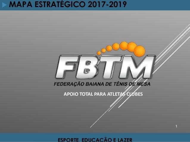 1  MAPA ESTRATÉGICO 2017-2019 APOIO TOTAL PARA ATLETAS CLUBES