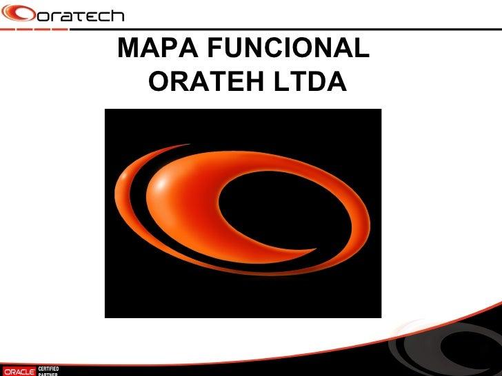 MAPA FUNCIONAL  ORATEH LTDA