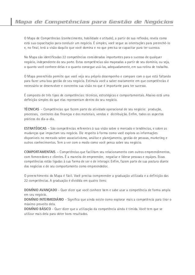 Mapa de Competências para Gestão de Negócios O Mapa de Competências (conhecimento, habilidade e atitude), a partir de sua ...