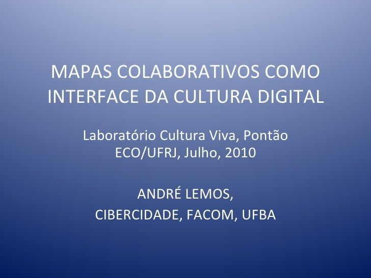 Mapas Colaborativos como Interface da Cultura Digital