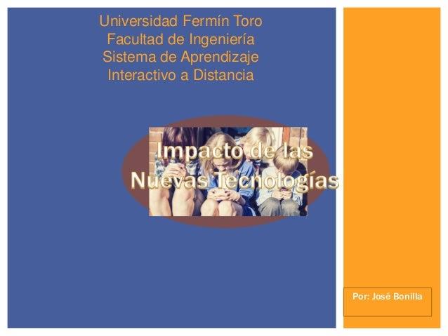 Por: José Bonilla Universidad Fermín Toro Facultad de Ingeniería Sistema de Aprendizaje Interactivo a Distancia