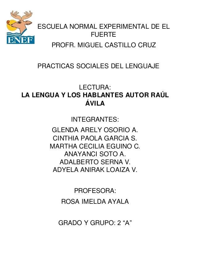 ESCUELA NORMAL EXPERIMENTAL DE EL FUERTE PROFR. MIGUEL CASTILLO CRUZ PRACTICAS SOCIALES DEL LENGUAJE LECTURA: LA LENGUA Y ...