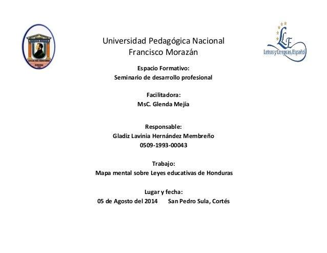 Universidad Pedagógica Nacional Francisco Morazán Espacio Formativo: Seminario de desarrollo profesional Facilitadora: MsC...