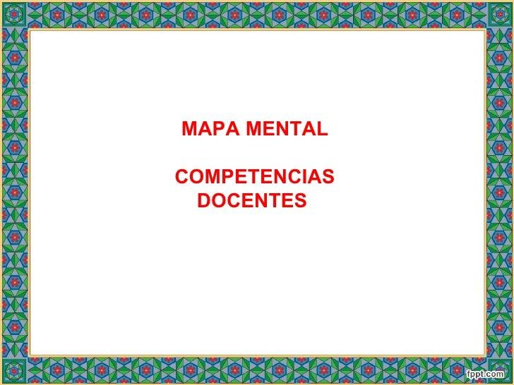 MAPA MENTALCOMPETENCIAS  DOCENTES