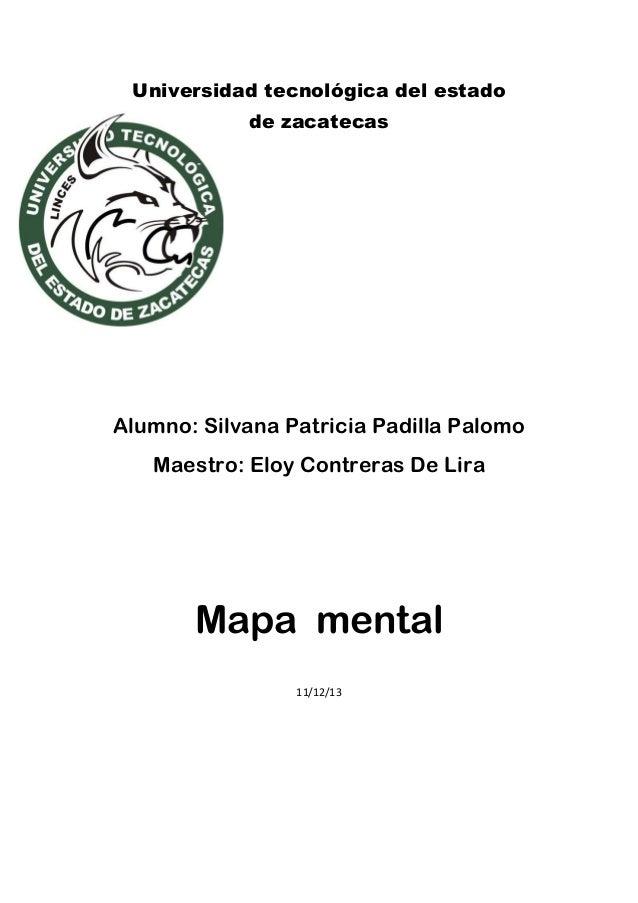 Universidad tecnológica del estado de zacatecas  Alumno: Silvana Patricia Padilla Palomo Maestro: Eloy Contreras De Lira  ...