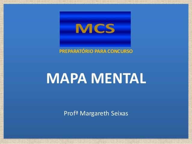 PREPARATÓRIO PARA CONCURSO MAPA MENTAL Profª Margareth Seixas