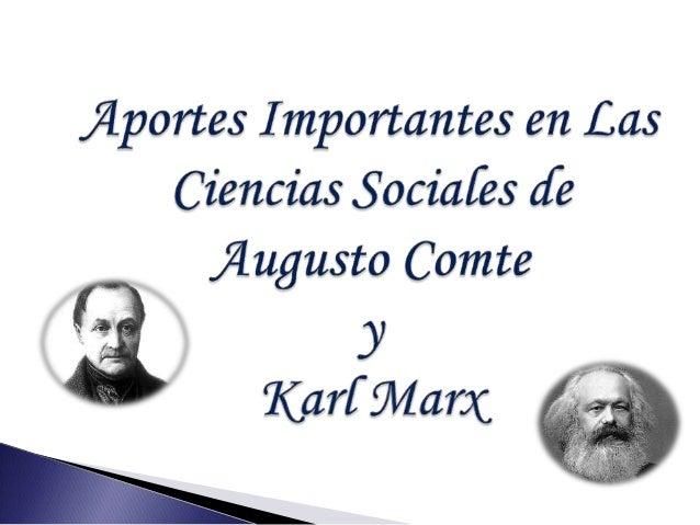 Augusto Comte Se convirtió en el precursor del monismo moderno Es considerado unos de los fundadores del positivismo Junto...