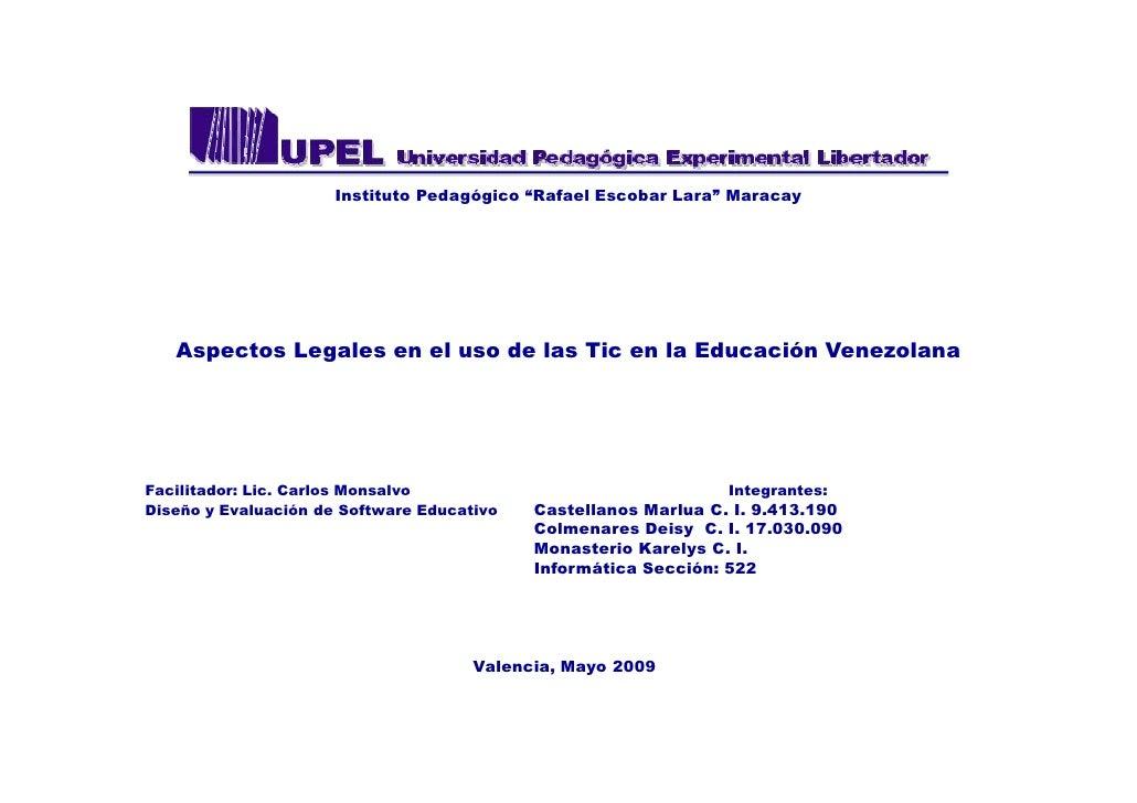 """Instituto Pedagógico """"Rafael Escobar Lara"""" Maracay        Aspectos Legales en el uso de las Tic en la Educación Venezolana..."""