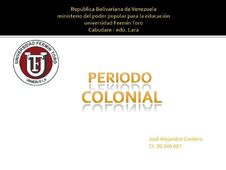 José Alejandro CorderoCI: 20.349.621